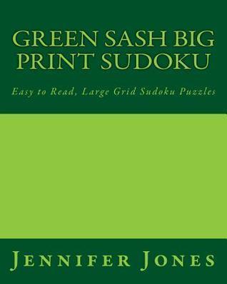 Green Sash Big Print Sudoku: Easy to Read, Large Grid Sudoku Puzzles Jennifer Jones