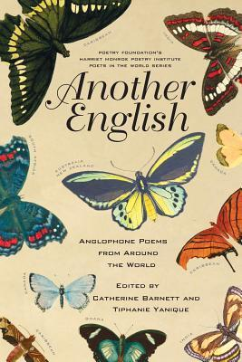 Another English: Anglophone Poems from Around the World Catherine Barnett