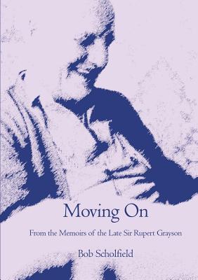 Moving on  by  Bob Scholfield