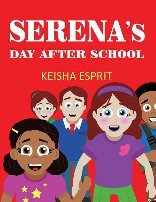 Serenas Day After School  by  Keisha Esprit