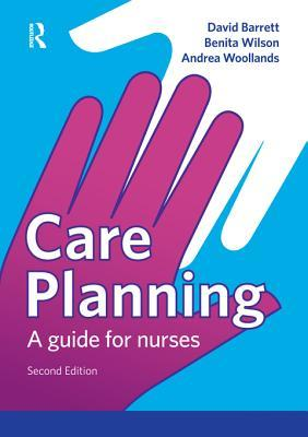 Care Planning: A Guide for Nurses Benita Wilson