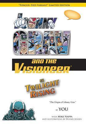 Johnny Grav and the Visioneer in Twilight Rising (Variant Edition): Tongue-Tied Variant Limited Edition  by  You