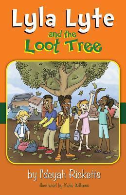 Lyla Lyte and the Loot Tree Ideyah Ricketts