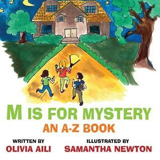 M Is for Mystery: An A-Z Book Olivia Aili