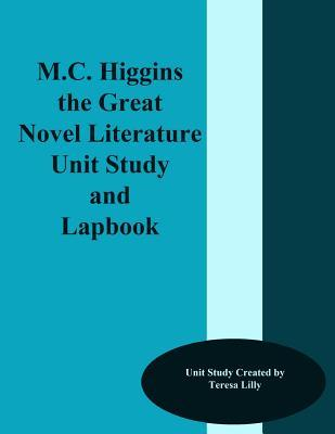 M.C, Higgins the Great Novel Literature Unit Study and Lapbook Teresa Ives Lilly