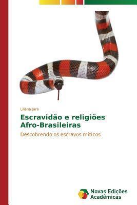 Escravidao E Religioes Afro-Brasileiras Jara Liliana
