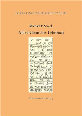 Altbabylonisches Lehrbuch  by  Michael P. Streck