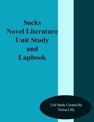 Socks Novel Literature Unit Study and Lapbook Teresa Ives Lilly