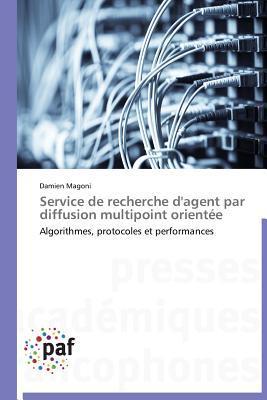 Service de Recherche DAgent Par Diffusion Multipoint Orientee  by  Magoni Damien