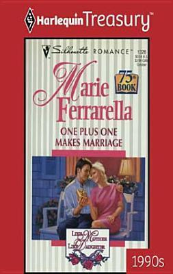 One Plus One Makes Marriage (Like Mother, Like Daughter, #1)  by  Marie Ferrarella