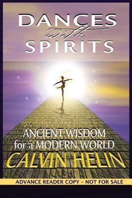 Dances with Spirits Calvin Helin