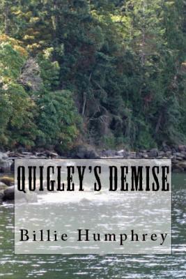 Quigleys Demise: Rock Creek Montana Billie Schupp Humphrey