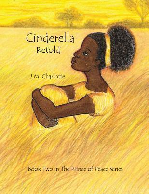 Cinderella Retold J.M. Charlotte