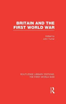 Britain and the First World War John  Turner