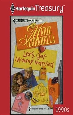 Lets Get Mommy Married Marie Ferrarella