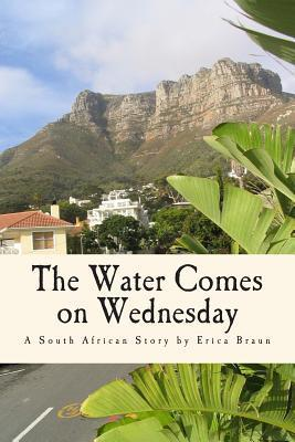 The Water Comes on Wednesday Erica Braun