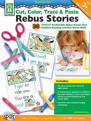 Cut, Color, Trace & Paste Rebus Stories, Grades K - 2 Sherrill B. Flora