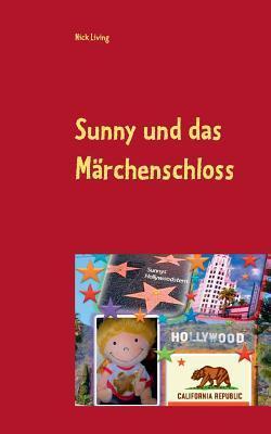 Sunny und das Märchenschloss: Sunnys Hollywoodstern Best Of 2  by  Nick Living