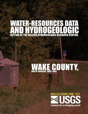 Water-Resources Data and Hydrogeologic Setting at the Raleigh Hydrogeologic Research Station, Wake County, North Carolina, 2005?2007  by  U.S. Department of the Interior