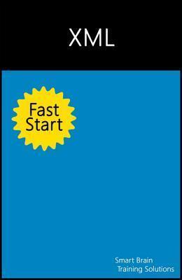 Windows 7 Fast Start: A Quick Start Guide for XML Smart Brain Training Solutions