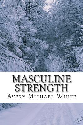 Masculine Strength: Fathers Day Surprise Avery Michael White