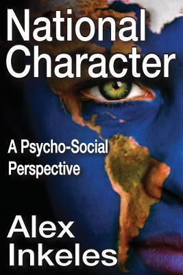 National Character: A Psycho-Social Perspective Alex Inkeles