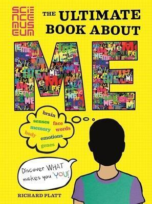 The Ultimate Book about Me: Discover What Makes You You! Richard Platt