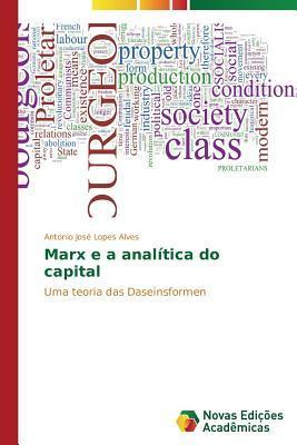 Marx E a Analitica Do Capital  by  Lopes Alves Antonio Jose