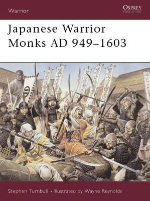Japanese Warrior Monks AD 949-1603  by  Stephen Turnbull