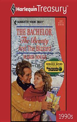 The Bachelor, the Beauty and the Blizzard Maris Soule
