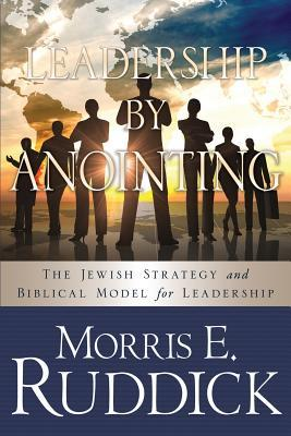 Leadership Anointing by Morris E Ruddick