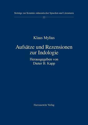 Aufsatze Und Rezensionen Zur Indologie: Herausgegeben Von Dieter B. Kapp Klaus Mylius