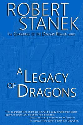 A Legacy of Dragons (Guardians of the Dragon Realms, #2)  by  Robert Stanek