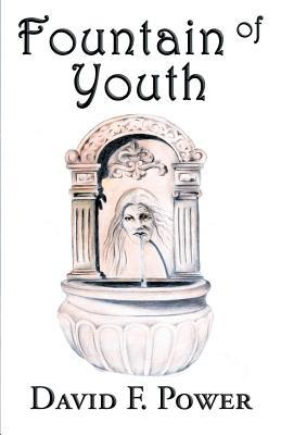 Fountain of Youth  by  David F. Power