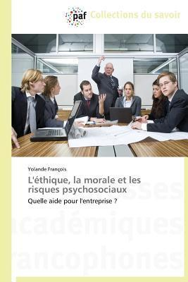 LEthique, La Morale Et Les Risques Psychosociaux Francois Yolande