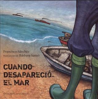 Cuando Desaparecio El Mar  by  Francisco Sánchez