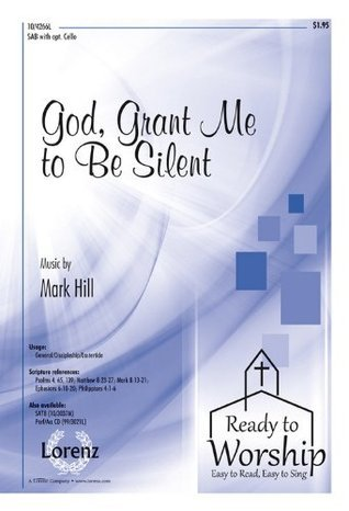 God, Grant Me to Be Silent (Sacred Anthem, SAB, Piano)  by  Mark Hill