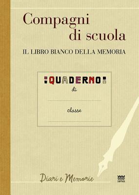 Compagni Di Scuola: Il Libro Bianco Della Memoria  by  Paolo Piani