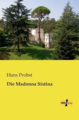 Die Madonna Sixtina Hans Probst