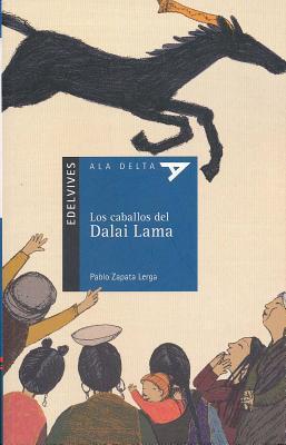 Los Caballos del Dalai Lama Con Plan Lector  by  Pablo Zapata Lerga