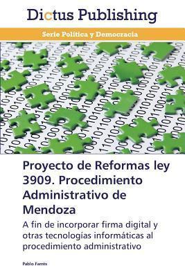 Proyecto de Reformas Ley 3909. Procedimiento Administrativo de Mendoza  by  Farres Pablo