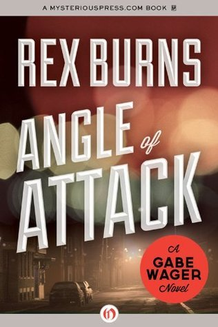 Angle of Attack (The Gabe Wager Novels, 4) Rex Burns