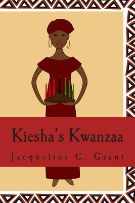 Kieshas Kwanzaa  by  Jacqueline C. Grant