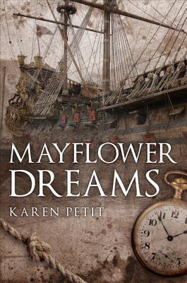 Mayflower Dreams  by  Karen  Petit