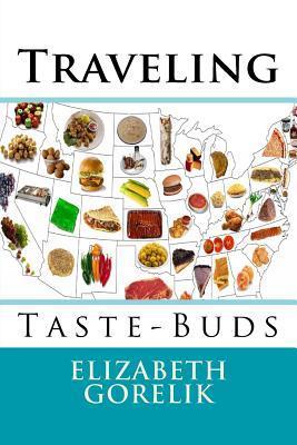Traveling Taste-Buds  by  Elizabeth Gorelik