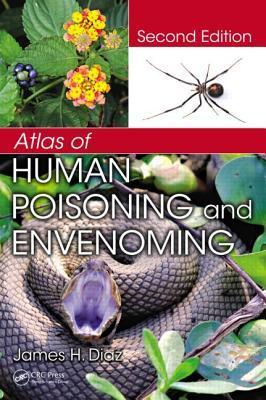 Atlas of Human Poisoning and Envenoming, Second Edition  by  James H. Diaz