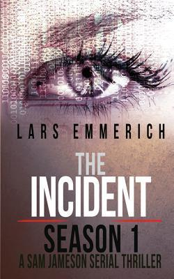 The Incident: Season One - A Sam Jameson Espionage and Suspense Thriller, Episodes 1-4 (The Incident #1-4)  by  Lars Emmerich