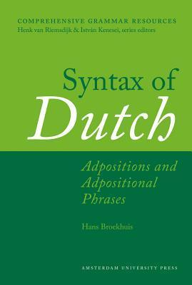 Syntax of Dutch: Adpositions and Adpositional Phrases Hans Broekhuis