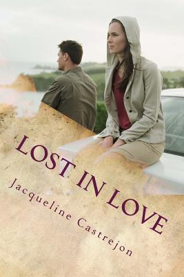 Lost in Love Jacqueline Castrejon