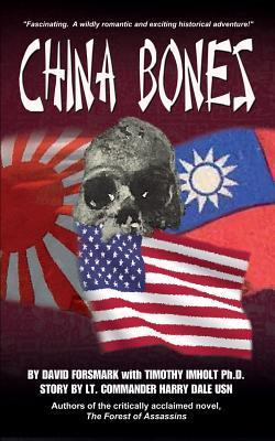 China Bones Book 1 - China Side: Based on a Story  by  Lt. Commander Harry Dale, USN by David Forsmark